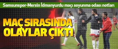 Samsunspor-Mersin İdmanyurdu maçı soyunma odası notları