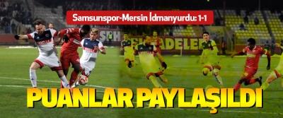 Samsunspor-Mersin İdmanyurdu: 1-1
