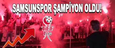 Samsunspor Şampiyon Oldu!