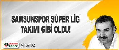 Samsunspor Süper Lig Takımı Gibi Oldu!