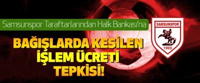 Samsunspor Taraftarlarından Halk Bankası'na tepki