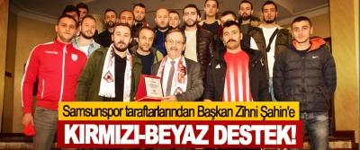 Samsunspor taraftarlarından Başkan Zihni Şahin'e Kırmızı-Beyaz Destek!
