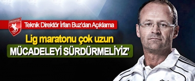 Samsunspor Teknik Direktörü İrfan Buz: Lig maratonu çok uzun Mücadele etmek durumundayız!