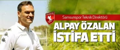 Samsunspor Teknik Direktörü Alpay Özalan İstifa Etti
