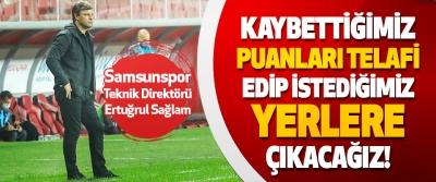 Samsunspor Teknik Direktörü Ertuğrul Sağlam Kaybettiğimiz Puanları Telafi Edip İstediğimiz Yerlere Çıkacağız!