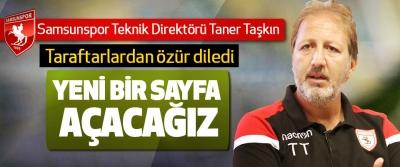Samsunspor Teknik Direktörü Taner Taşkın: Yeni Bir Sayfa Açacağız