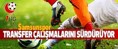 Samsunspor Transfer Çalışmalarını Sürdürüyor