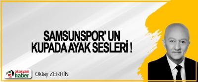 Samsunspor' Un Kupada Ayak Sesleri !