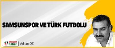 Samsunspor ve Türk Futbolu