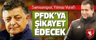 Samsunspor, Yılmaz Vural'ı PFDK'ya Şikayet Edecek