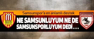 Samsunspor'a en anlamlı destek