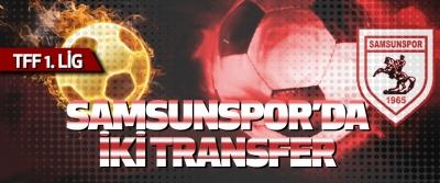 Samsunspor'da 2 transfer..