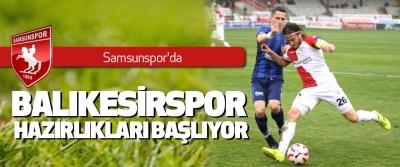Samsunspor'da Balıkesirspor Hazırlıkları Başlıyor