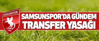 Samsunspor'da Gündem Transfer Yasağı