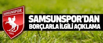 Samsunspor'dan Borçlarla İlgili Açıklama
