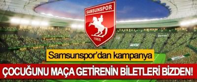 Samsunspor'dan kampanya: Çocuğunu maça getirenin biletleri bizden!