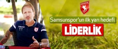Samsunspor'un ilk yarı hedefi Liderlik