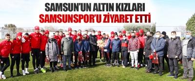 Samsun'un Altın Kızları Samsunspor'u Ziyaret Etti