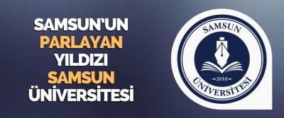 Samsun'un Parlayan Yıldızı Samsun Üniversitesi