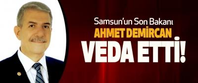 Samsun'un Son Bakanı Ahmet Demircan Veda Etti!