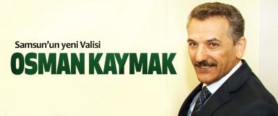 Samsun'un yeni Valisi Osman Kaymak Kimdir?