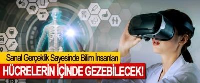 Sanal Gerçeklik Sayesinde Bilim İnsanları Hücrelerin İçinde Gezebilecek!