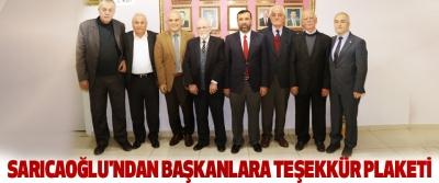 Sarıcaoğlu'ndan Başkanlara Teşekkür Plaketi