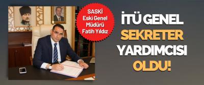SASKİ Eski Genel Müdürü Fatih Yıldız İTÜ Genel Sekreter Yardımcısı Oldu!