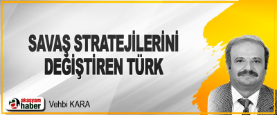 Savaş Stratejilerini Değiştiren Türk