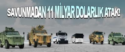 Savunmadan 11 Milyar Dolarlık Atak!