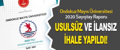 Sayıştay'ın 2020 OMÜ Raporu, usulsüz ve ilansız ihale yapıldı!