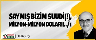 Saymış bizim suudi(!), milyon-milyon doları!../1