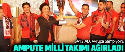 SAYSİAD, Avrupa Şampiyonu Ampute Milli Takımı Ağırladı