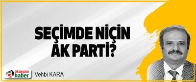 Seçimde Niçin AK Parti?