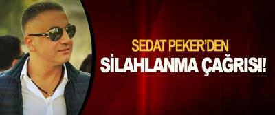 Sedat Peker'den silahlanma çağrısı!