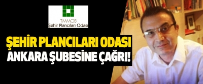 Şehir plancıları odası Ankara şubesine çağrı!