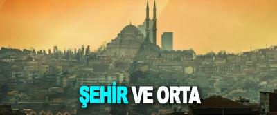 Şehir Ve Orta