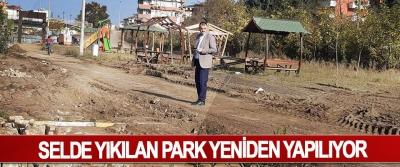 Selde Yıkılan Park Yeniden Yapılıyor