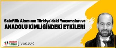 Selefilik Akımının Türkiye'de Ki Yansımaları Ve Anadolu Kimliğindeki Etkileri
