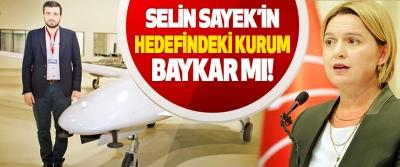 Selin Sayek'in Hedefindeki Kurum Baykar mı!