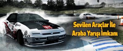 Sevilen Araçlar İle Araba Yarışı İmkanı