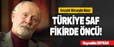 Seyyid Hüseyin Nasr Türkiye Saf Fikirde Öncü!