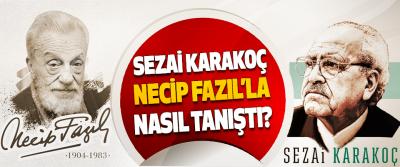 Sezai Karakoç Necip Fazıl'la Nasıl Tanıştı?