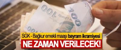 SGK Bağkur emekli maaşı bayram ikramiyesi Ne Zaman Verilecek?