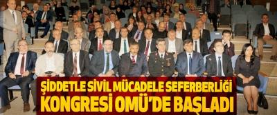 Şiddetle Sivil Mücadele Seferberliği Kongresi OMÜ'de Başladı
