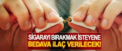 Sigarayı bırakmak isteyene bedava ilaç verilecek!