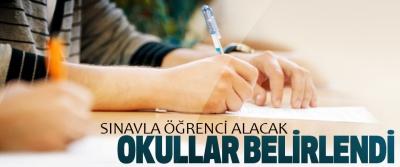 Sınavla Öğrenci Alacak Okullar Belirlendi
