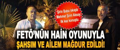 Şirin Baba lakaplı Mehmet Şirin Aksoy ilk kez konuştu