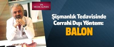 Şişmanlık Tedavisinde Cerrahi Dışı Yöntem: Balon
