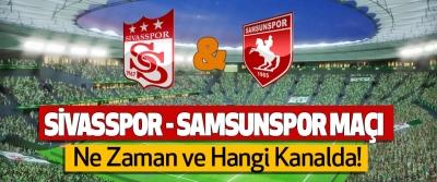 Sivasspor- Samsunspor Maçı Ne Zaman ve Hangi Kanalda!